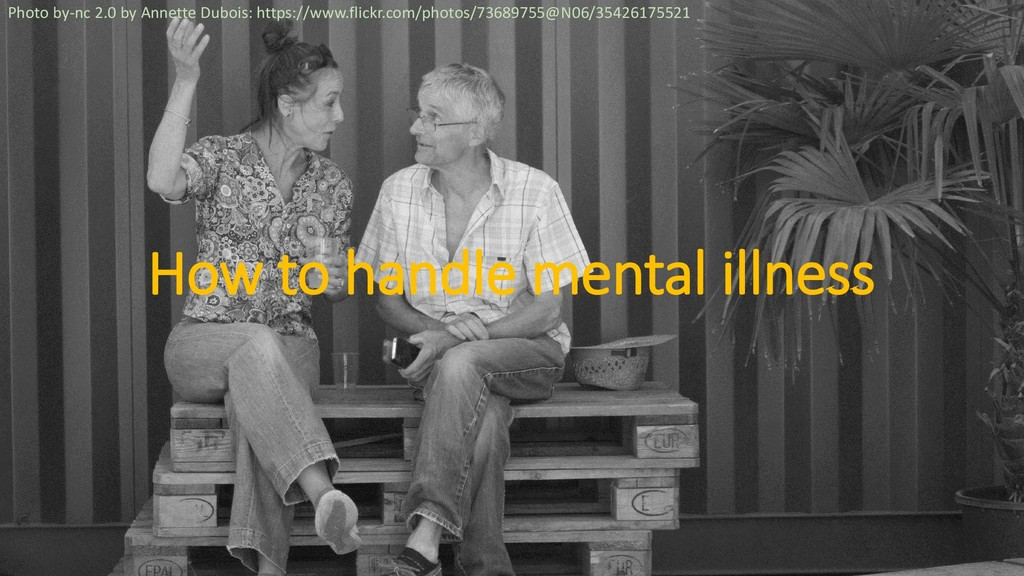 How to handle mental illness Photo by-nc 2.0 by...