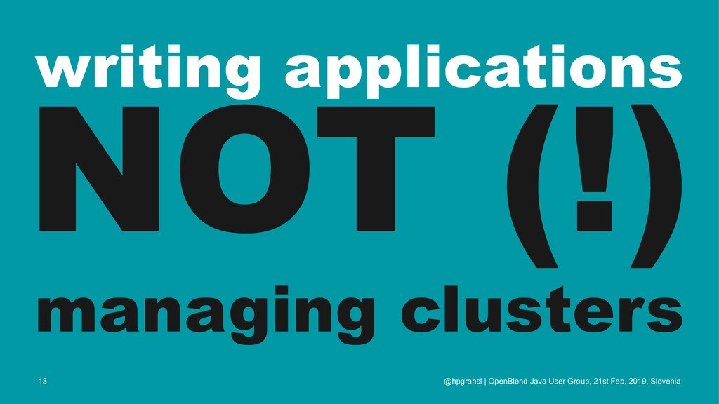 writing applications NOT (!) managing clusters ...