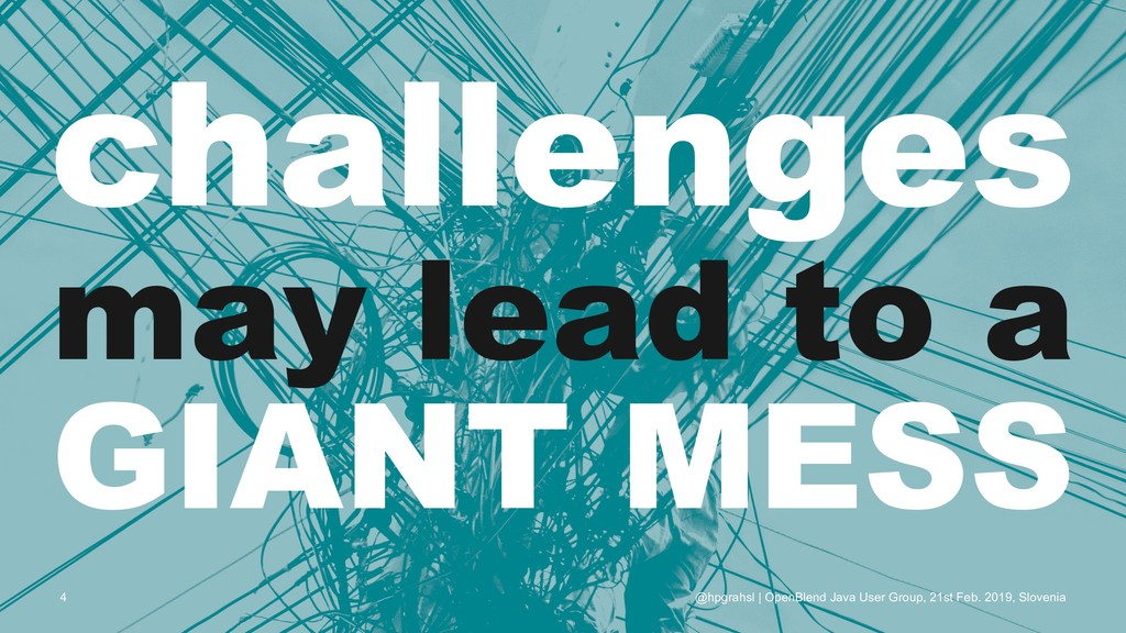 challenges may lead to a GIANT MESS @hpgrahsl |...