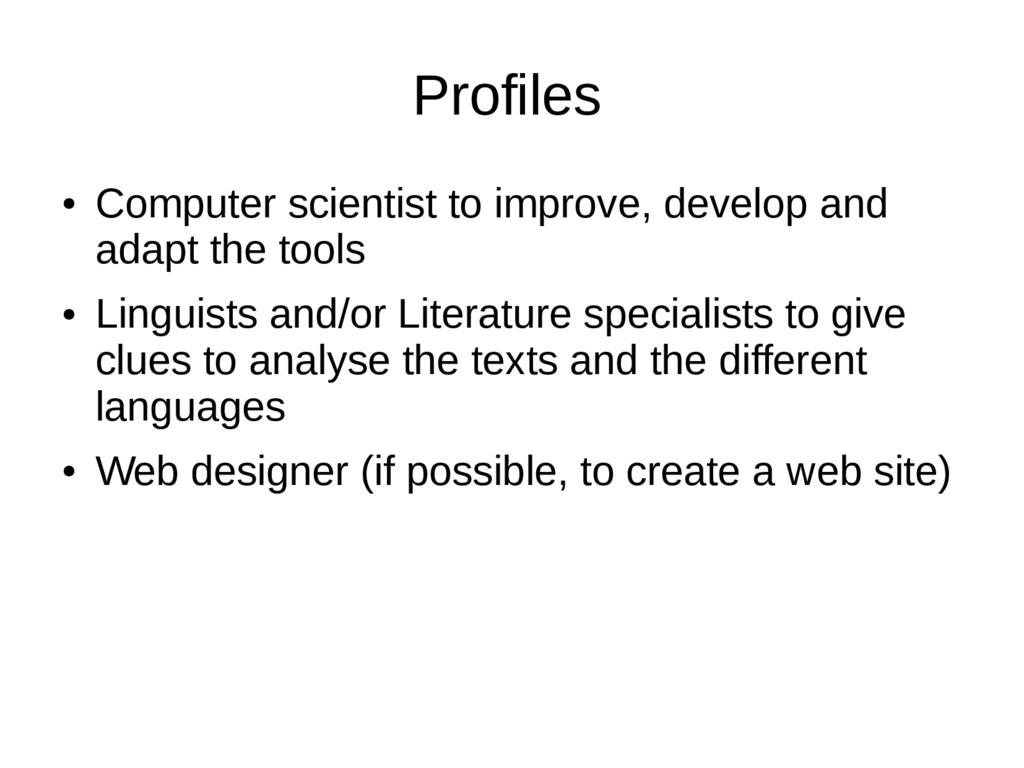 Profiles ● Computer scientist to improve, devel...