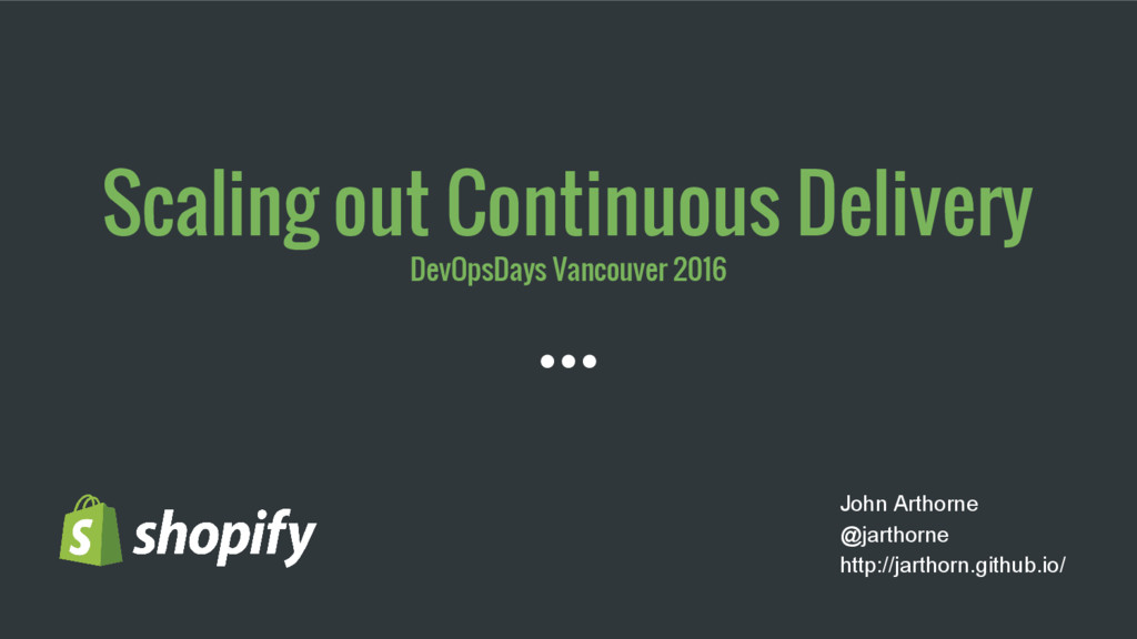Scaling out Continuous Delivery DevOpsDays Vanc...