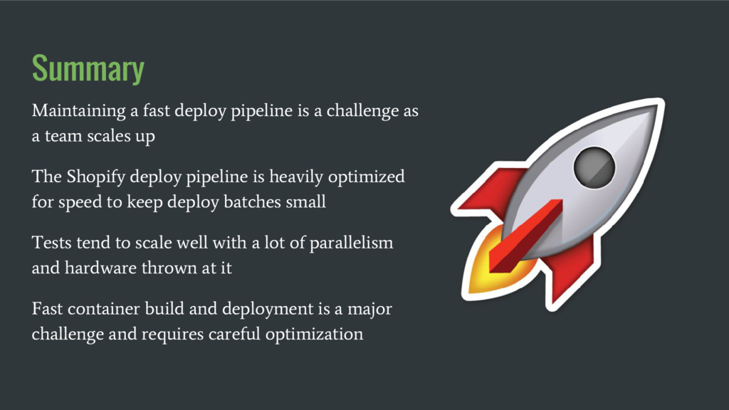 Summary Maintaining a fast deploy pipeline is a...