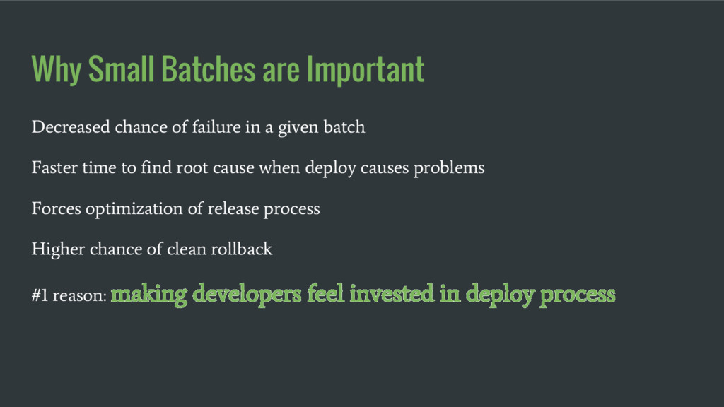 Why Small Batches are Important Decreased chanc...