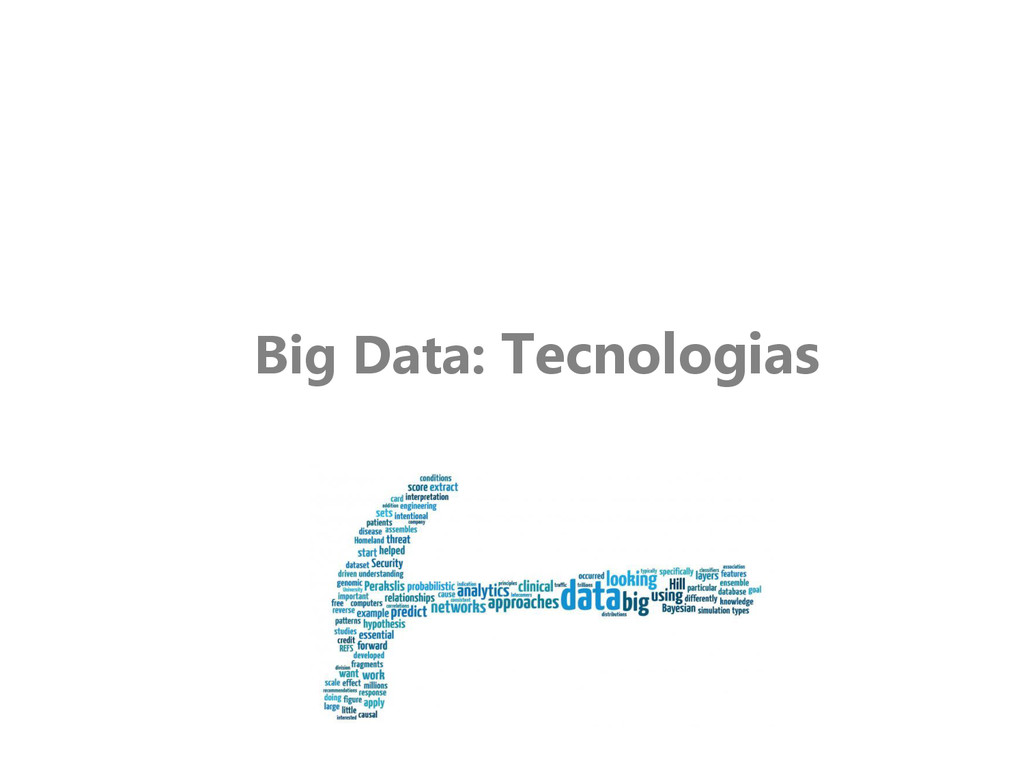 Big Data: Tecnologias