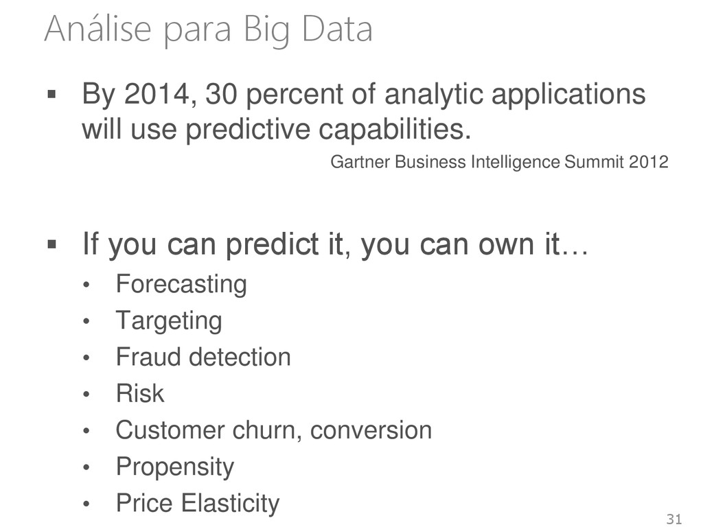Análise para Big Data  By 2014, 30 percent of ...