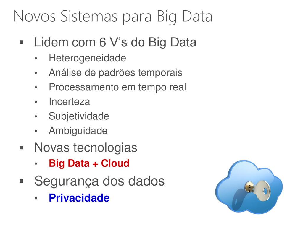 Novos Sistemas para Big Data  Lidem com 6 V's ...