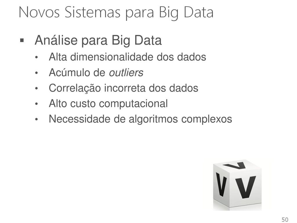 Novos Sistemas para Big Data  Análise para Big...