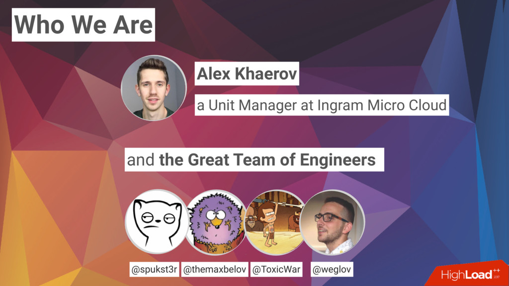 Who We Are and the Great Team of Engineers @the...