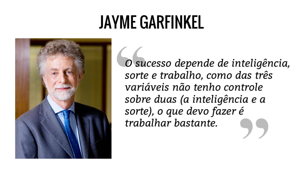 JAYME GARFINKEL O sucesso depende de inteligênc...