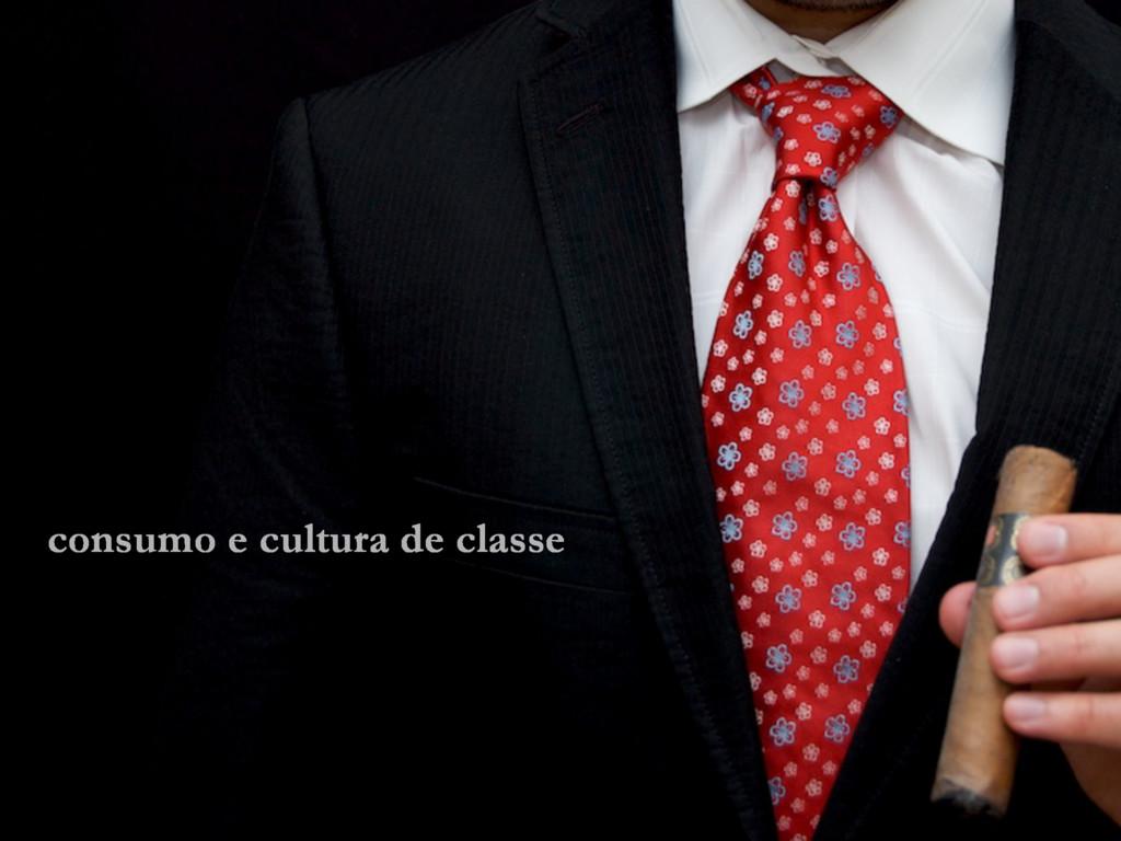 consumo e cultura de classe
