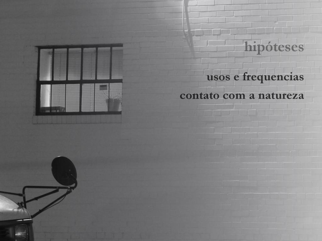 hipóteses usos e frequencias contato com a natu...