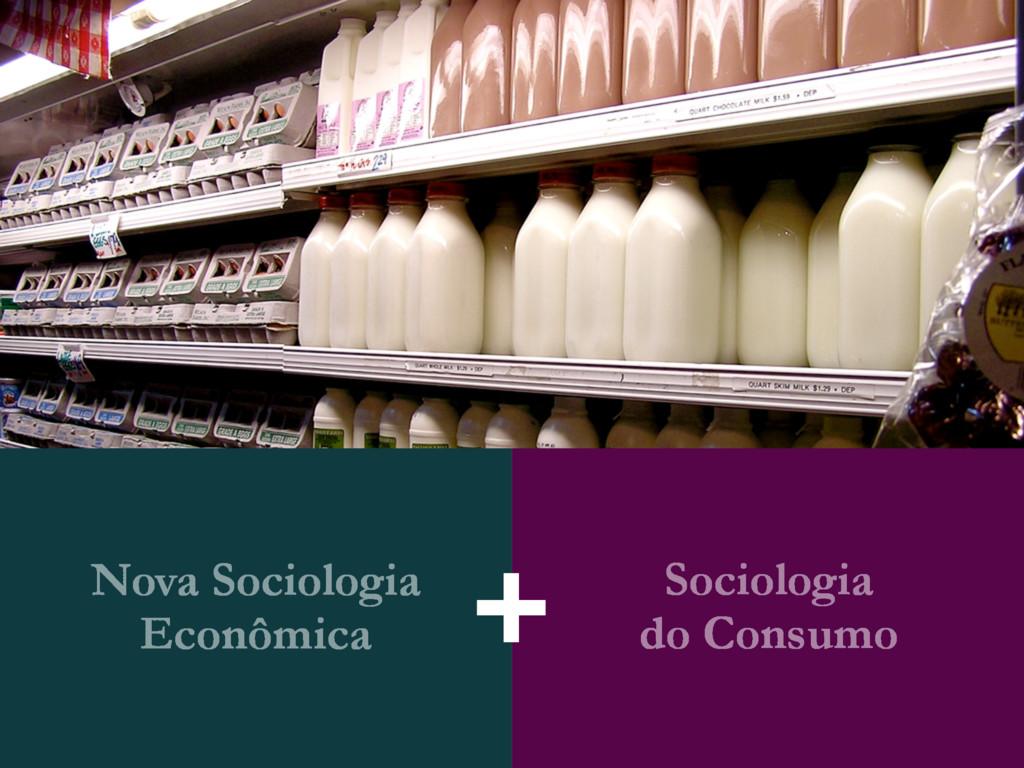 Nova Sociologia Econômica Sociologia do Consumo...