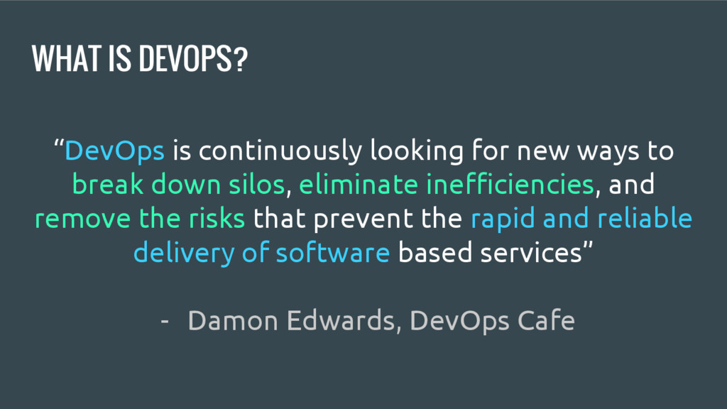 """WHAT IS DEVOPS? """"DevOps is continuously looking..."""