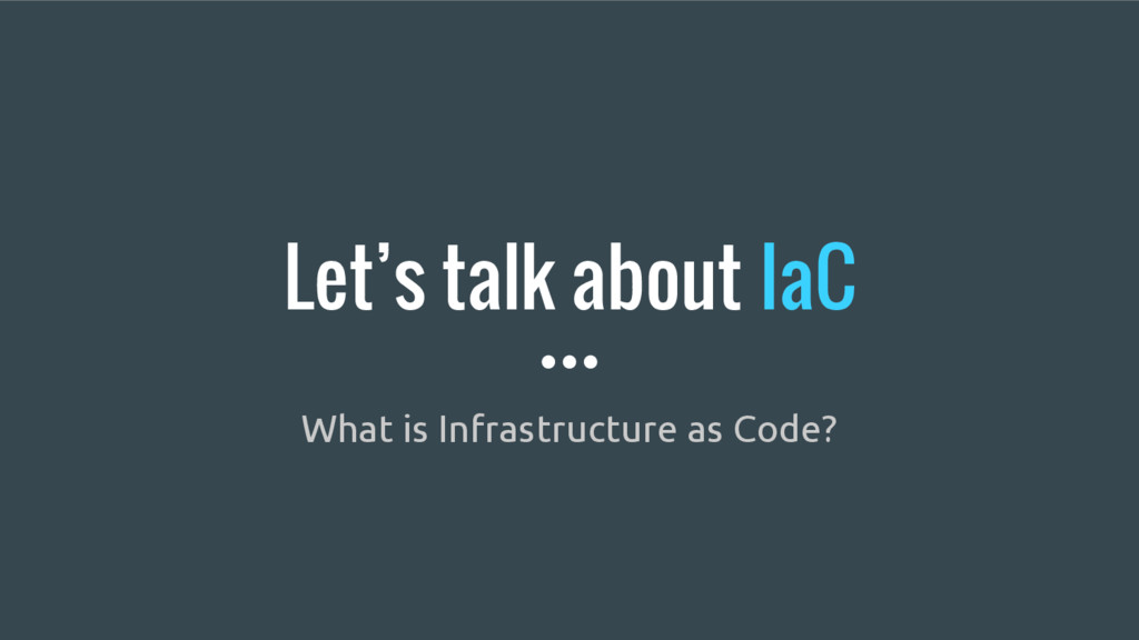Let's talk about IaC What is Infrastructure as ...