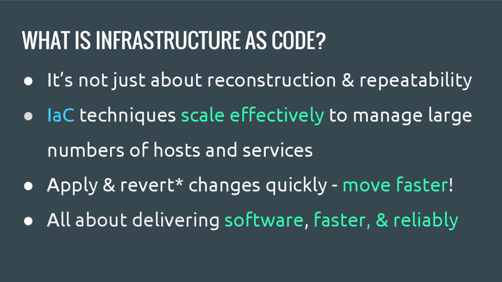 WHAT IS INFRASTRUCTURE AS CODE? ● It's not just...