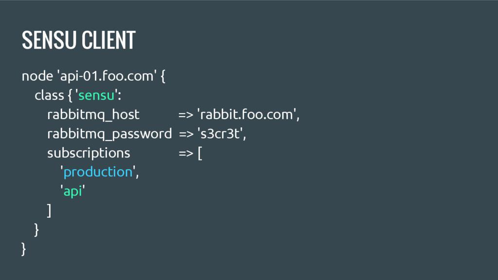 SENSU CLIENT node 'api-01.foo.com' { class { 's...