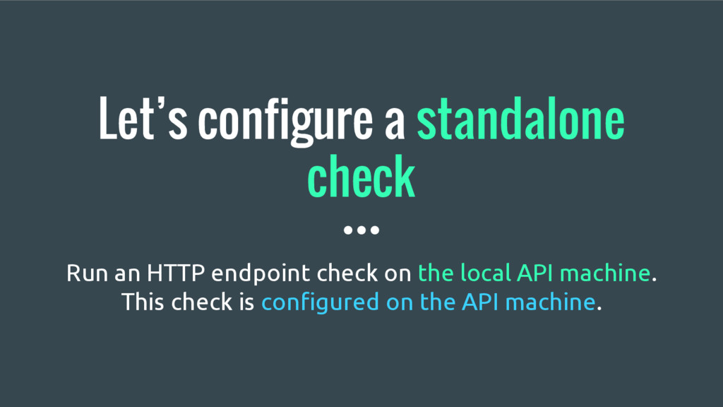 Let's configure a standalone check Run an HTTP ...