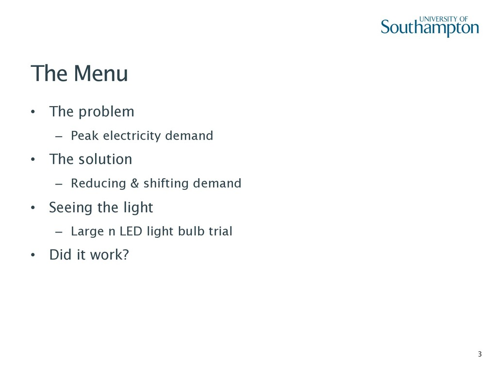3 The Menu • The problem – Peak electricity dem...