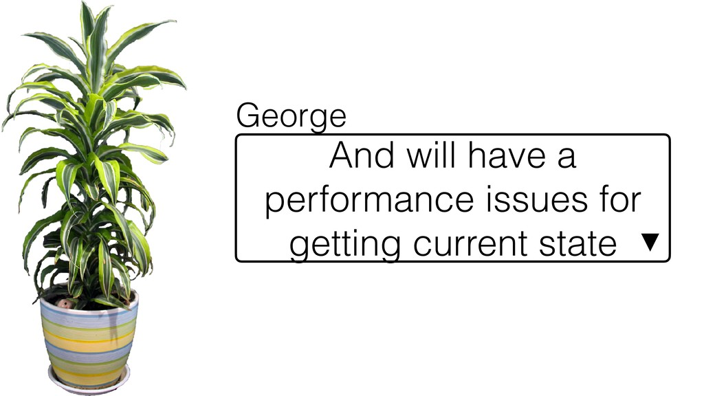 And will have a performance issues for getting ...