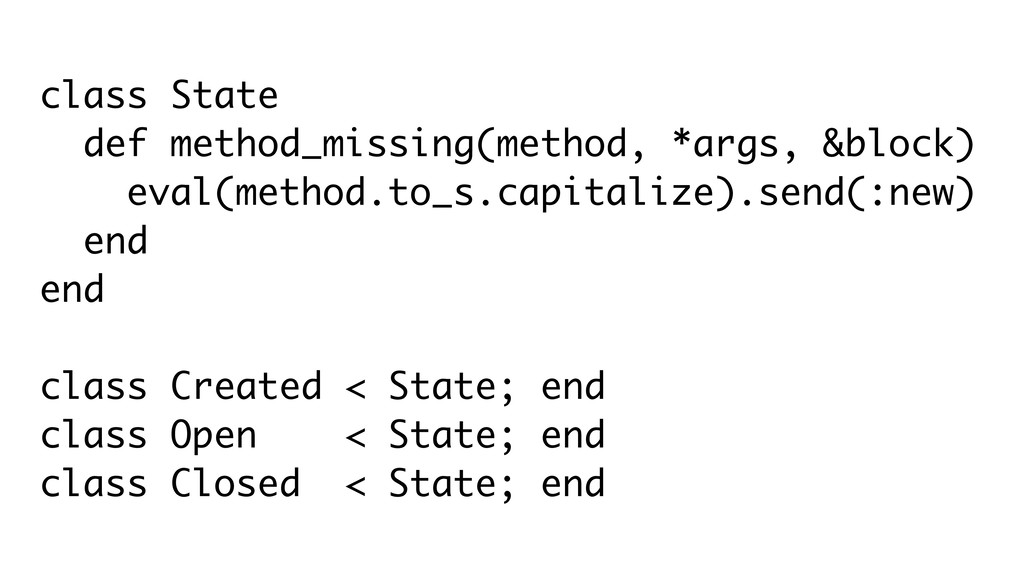 class State def method_missing(method, *args, &...