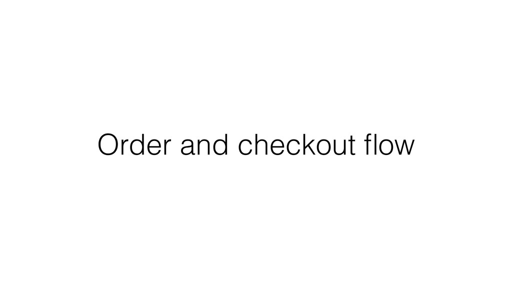 Order and checkout flow