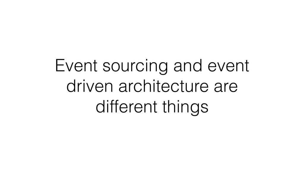 Event sourcing and event driven architecture ar...