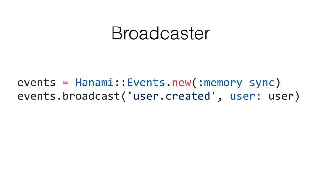 events = Hanami::Events.new(:memory_sync) event...