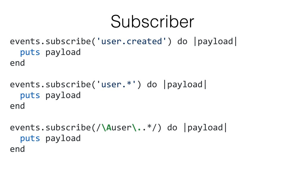 events.subscribe('user.created') do |payload| p...