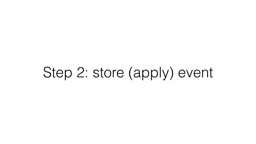 Step 2: store (apply) event