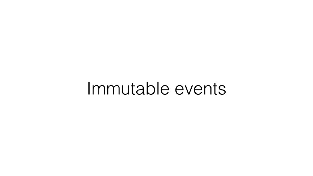 Immutable events