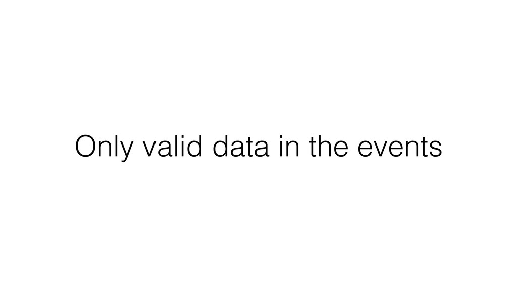 Only valid data in the events