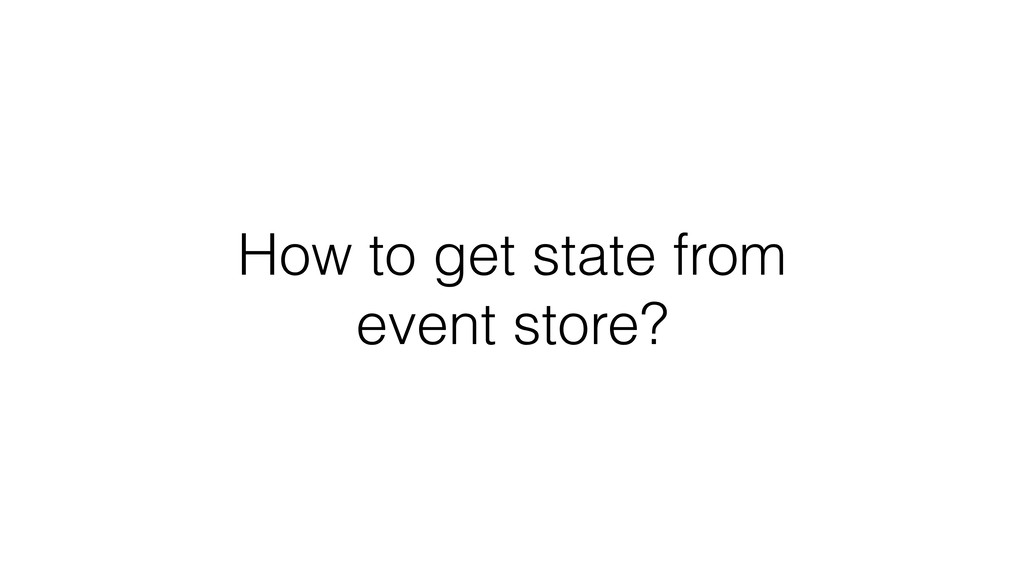 How to get state from event store?