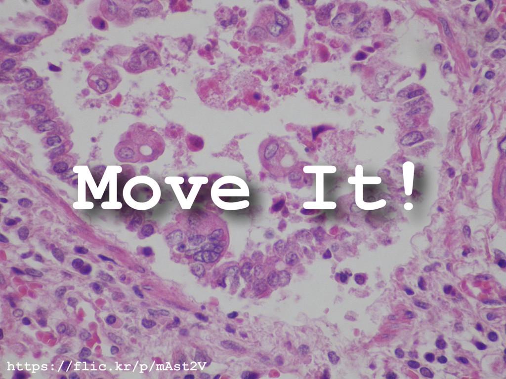 Move It! https://flic.kr/p/mAst2V