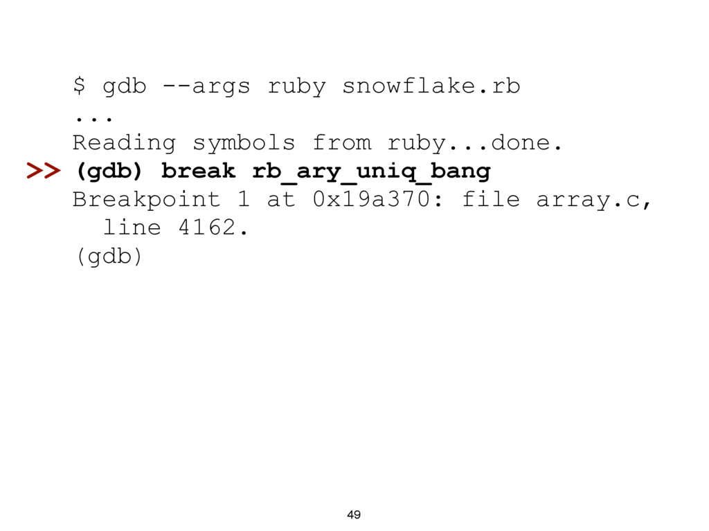 49 $ gdb --args ruby snowflake.rb ... Reading s...