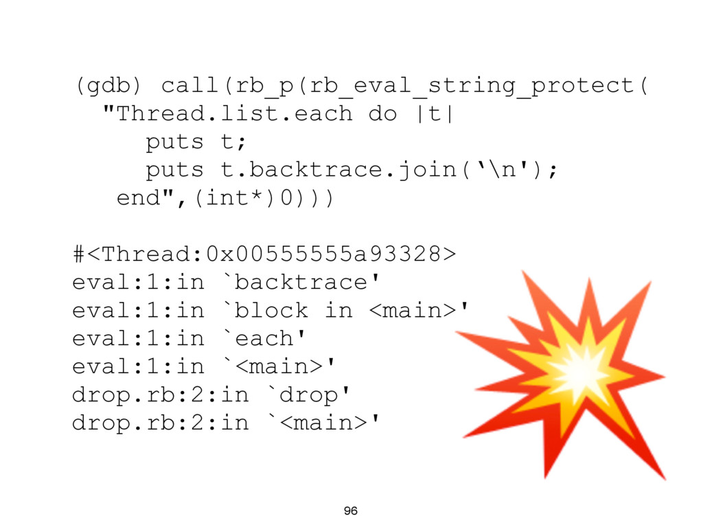 "96 (gdb) call(rb_p(rb_eval_string_protect( ""Thr..."