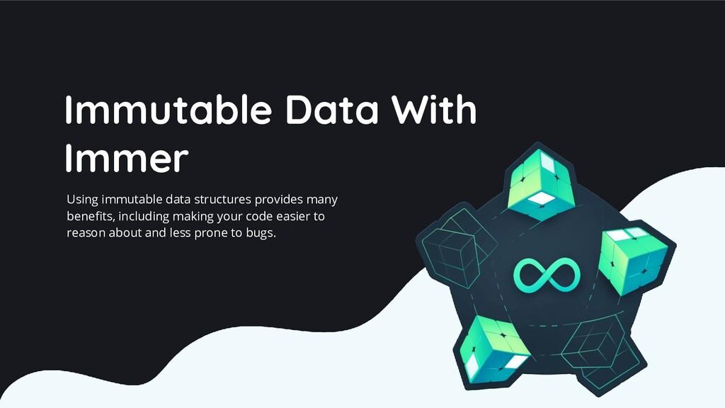 Immutable Data With Immer Using immutable data ...