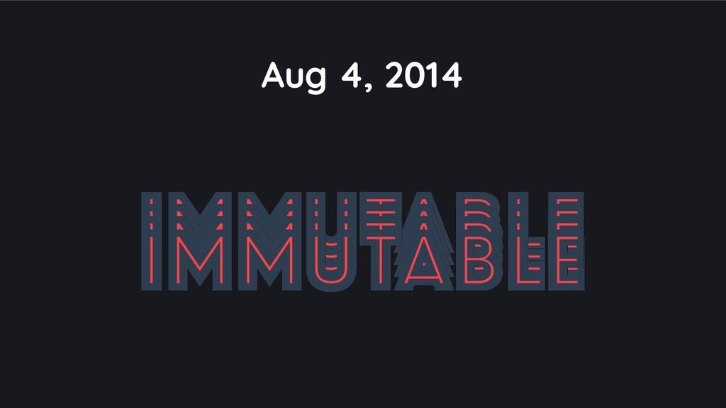 Aug 4, 2014