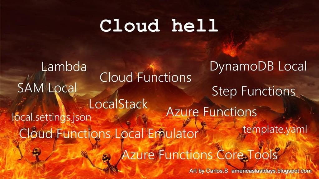 Cloud hell Lambda Cloud Functions SAM Local Azu...