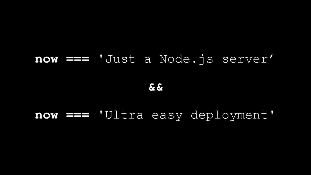now === 'Just a Node.js server' && now === 'Ult...