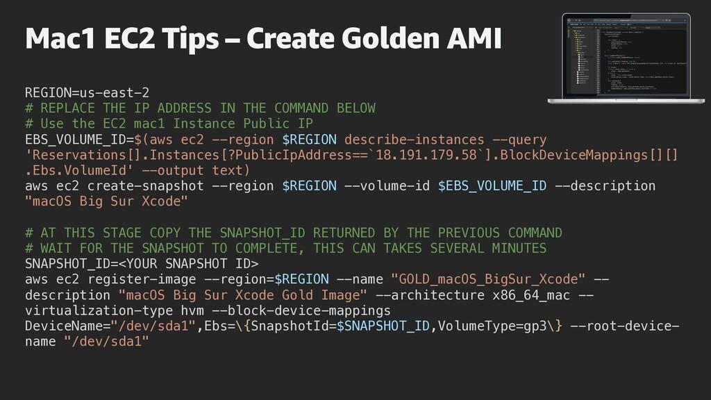 Mac1 EC2 Tips – Create Golden AMI REGION=us-eas...