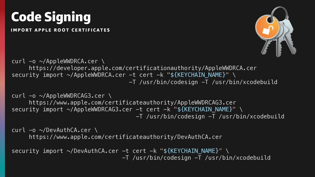 Code Signing curl -o ~/AppleWWDRCA.cer \ https:...