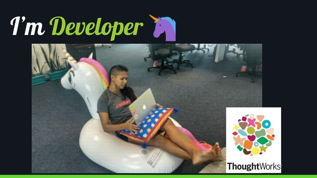 I'm Developer