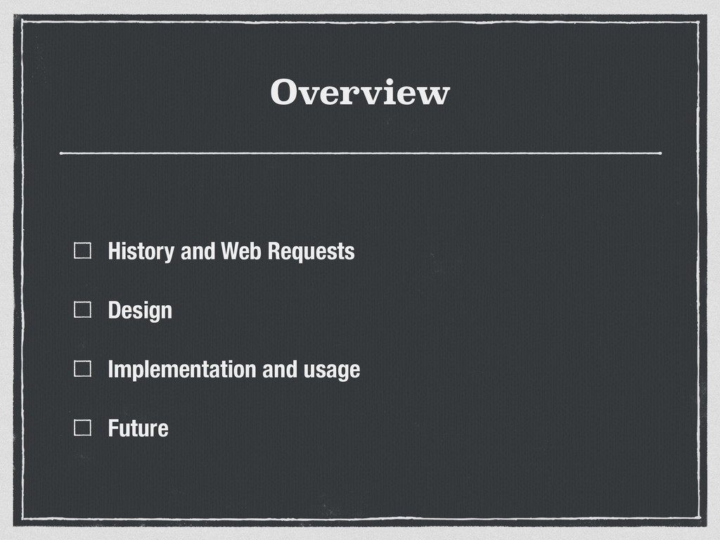 Overview History and Web Requests Design Implem...