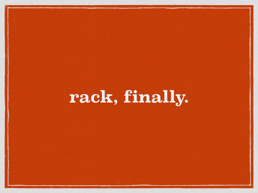 rack, finally.