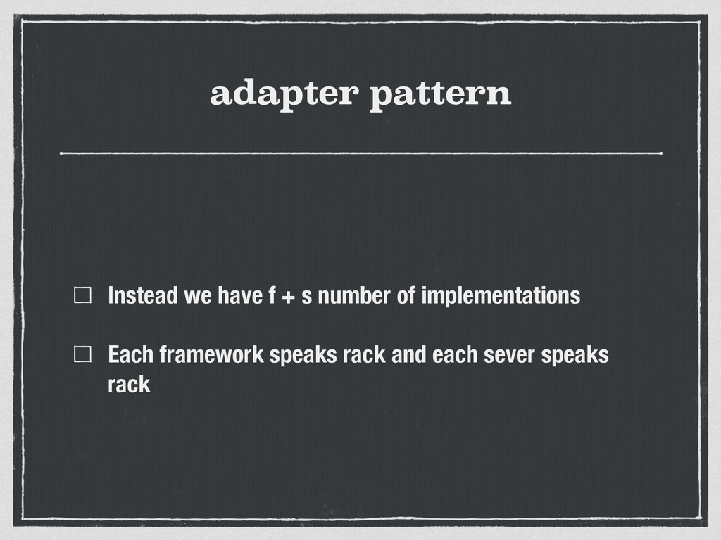 adapter pattern Instead we have f + s number of...