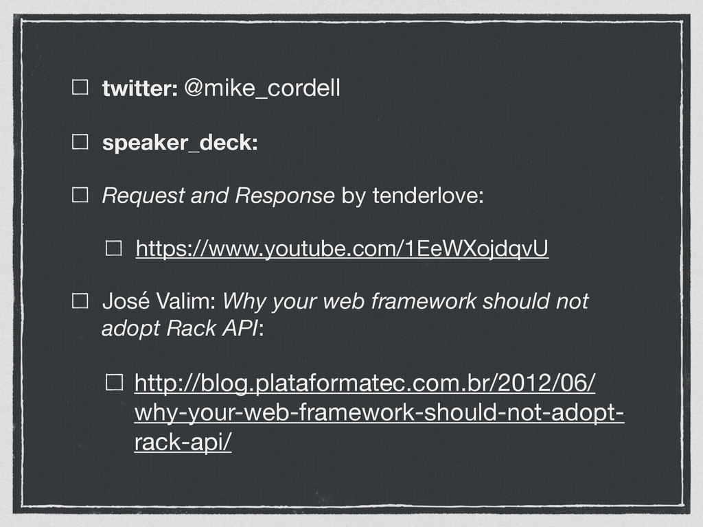 twitter: @mike_cordell  speaker_deck:   Request...
