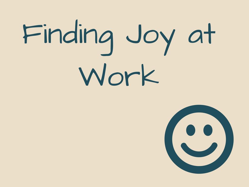 Finding Joy at Work