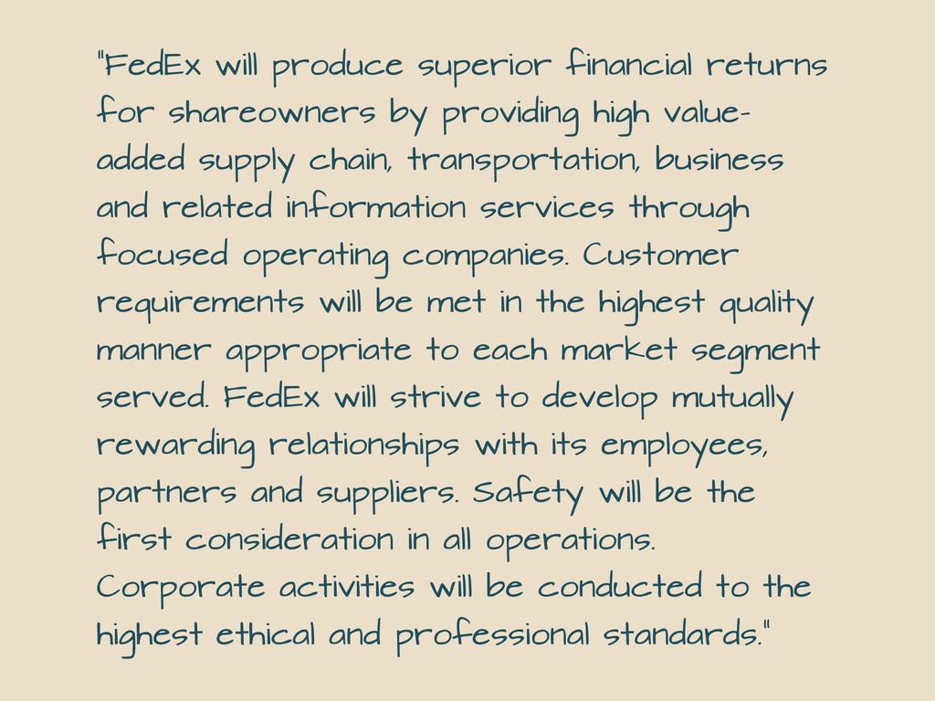 """FedEx will produce superior financial returns ..."