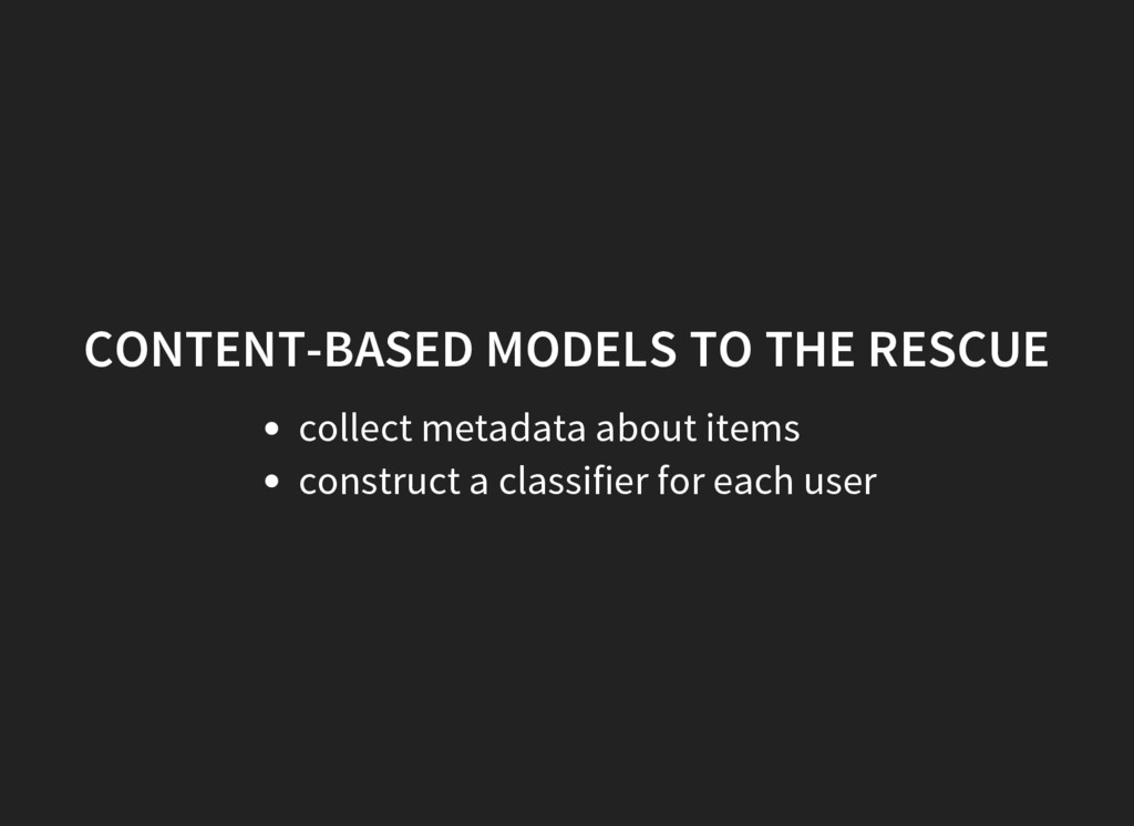 CONTENT-BASED MODELS TO THE RESCUE collect meta...