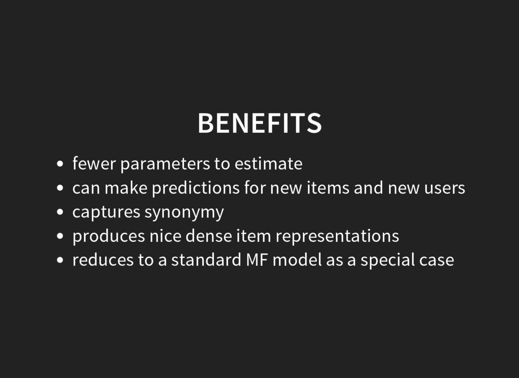 BENEFITS fewer parameters to estimate can make ...